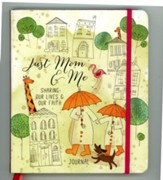 Just Mom & Me Journal: Sharing Our Lives & Our Faith (slightly imperfect)