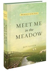 Meet Me in the Meadow Devotional Book by Roy Lessin