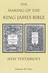 The Making of the King James Bible—New Testament