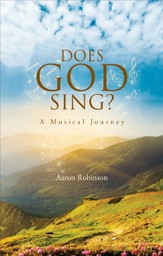 Does God Sing?: A Musical Journey - eBook