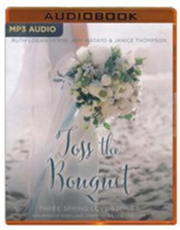 Toss the Bouquet: Three Spring Love Stories, A Year of Weddings Novella - unabridged audio book on MP3-CD