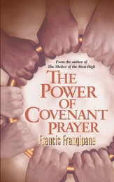 The Power Of Covenant Prayer: Christian Living - eBook