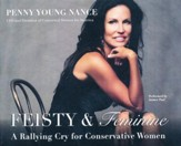 Feisty & Feminine: A Rallying Cry for Conservative Women- unabridged audio book on CD