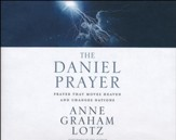 The Daniel Prayer: Prayer That Moves Heaven and Changes Nations- unabridged audio book on CD