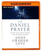 The Daniel Prayer: Prayer That Moves Heaven and Changes Nations- unabridged audio book on MP3-CD