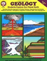 Geology: Students Explore Our Planet Earth  Grades 5-8+