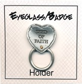 Seed of Faith Eyeglass and Badge Holder Pin