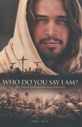 Who Do You Say I Am?: The Son of God and His First Followers,  NIV Luke-Acts