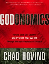 Godonomics: How to Save Our Country-and Protect Your Wallet-Through Biblical Principles of Finance - eBook