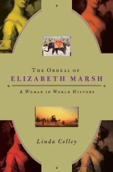 The Ordeal of Elizabeth Marsh: A Woman in World History - eBook