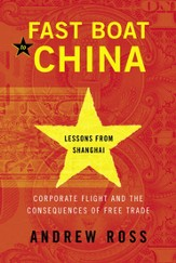 Fast Boat to China: Corporate Flight and the Consequences of Free Trade; Lessons from Shanghai - eBook