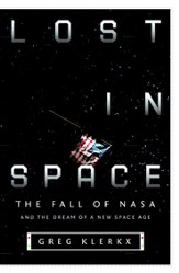 Lost in Space: The Fall of NASA and the Dream of a New Space Age - eBook