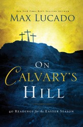 On Calvary's Hill: 40 Readings for the Easter Season - eBook