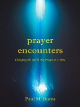 Prayer Encounters: Changing the World One Prayer at a Time - eBook