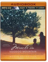 Miracle on Voodoo Mountain: A Young Woman's Remarkable Story of Pushing Back the Darkness for the Children of Haiti - unabridged audio book on MP3-CD