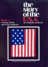 The Story of the USA Book 2: A Young Nation Solves Its Problems