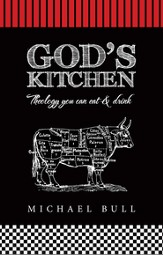God's Kitchen: Theology you can eat and drink - eBook