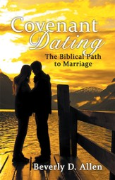 Covenant Dating: The Biblical Path To Marriage - eBook