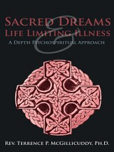 Sacred Dreams & Life Limiting Illness: A Depth Psychospiritual Approach - eBook
