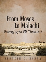 From Moses to Malachi: Surveying the Old Testament - eBook