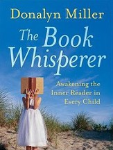 Book Whisperer: Awakening the Inner Readers in Every Child