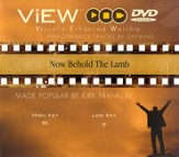 Now Behold The Lamb, Accompaniment DVD