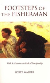 Footsteps of the Fisherman: With St. Peter on the Path of Discipleship