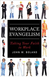 Workplace Evangelism: Taking Your Faith to Work - eBook