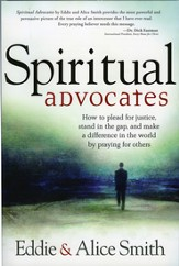 Spiritual Advocates: How to plead for justice, stand in the gap, and make a difference in the world by praying for others - eBook