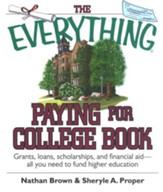 The Everything Paying for College Book: Grants, Loans, Scholarships, and Financial Aid