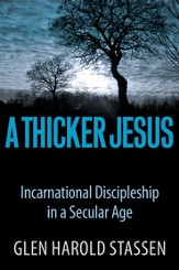 A Thicker Jesus: Incarnational Discipleship in a Secular Age - eBook