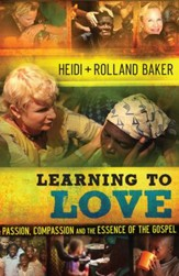 Learning to Love: Passion, Compassion and the Essence of the Gospel - eBook