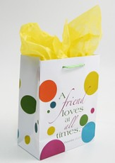 A Friend Loves at All Times Gift Bag, Medium