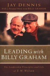 Leading with Billy Graham: The Leadership Principles and Life of T. W. Wilson - eBook