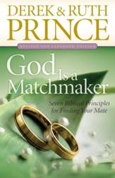 God Is a Matchmaker: Seven Biblical Principles for Finding Your Mate / Revised - eBook
