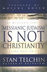 Messianic Judaism is Not Christianity: A Loving Call to Unity - eBook