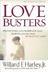 Love Busters: Protecting Your Marriage from Habits That Destroy Romantic Love / Revised - eBook