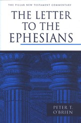 The Letter to the Ephesians: Pillar New Testament Commentary [PNTC]