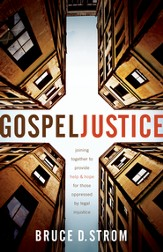 Gospel Justice: Joining Together to Provide Help and Hope for those Oppressed by Legal Injustice / New edition - eBook