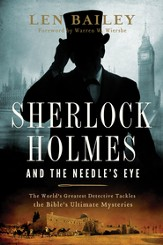 Sherlock Holmes and the Needle's Eye: The World's Greatest Detective Tackles the Bible's Ultimate Mysteries - eBook
