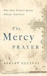 The Mercy Prayer: The One Prayer Jesus Always Answers - eBook