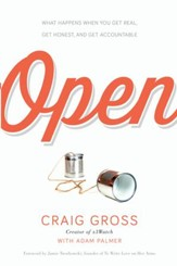 Open: What Happens When You Get Real, Get Honest, and Get Accountable - eBook