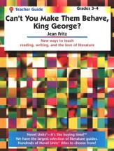 Can't You Make Them Behave, King George? Novel Units Teacher 3-4