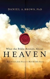 What The Bible Reveals About Heaven - eBook