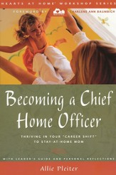 Becoming a Chief Home Officer: Loving and Surviving Your Career Shift to Stay-at-Home Mom