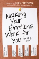 Making Your Emotions Work for You: Coping with Stress, Avoiding Burnout, Overcoming Fear . . . and More / Digital original - eBook