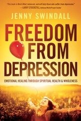 Freedom from Depression: Emotional healing through spiritual health and wholeness - eBook