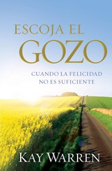 Escoja el Gozo: Porque estar feliz no es suficiente - eBook