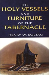 The Holy Vessels & Furniture of the Tabernacle