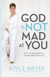 God Is Not Mad at You: You Can Experience Real Love, Acceptance & Guilt-free Living - eBook